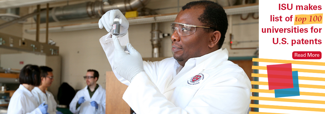 Image text: ISU makes list of top 100 universities for U.S. patents. Image shows MSE Professor Martin Thuo looking at something in a small bottle. He is in a lab with some other scientists.