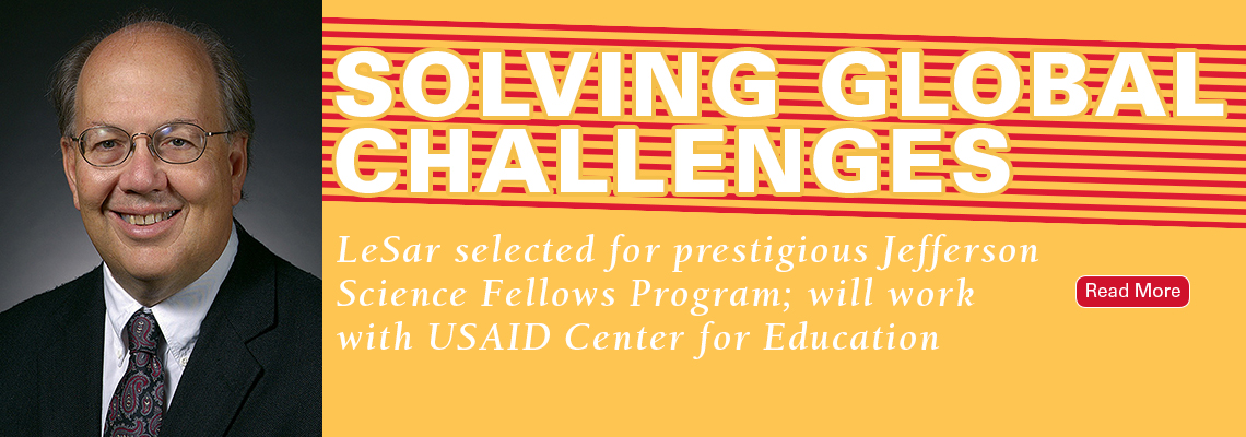 Solving Global Challenges: LeSar selected for prestigious Jefferson Science Fellows Program; will work with USAID Center for Education. Click here to read more