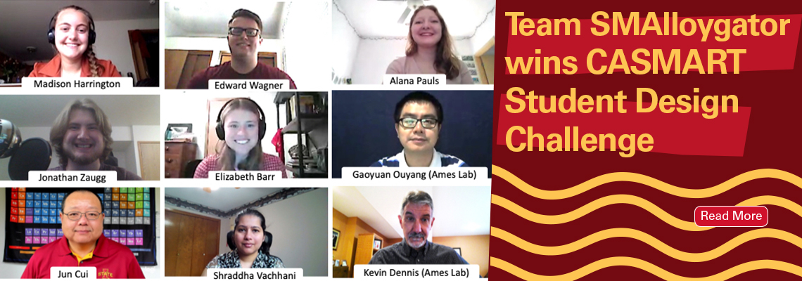 Image text: Team SMAlloygator wins CASMART Student Design Challenge. Read more. Image shows a screenshot of a zoom meeting featuring 9 faculty, staff, and students in the challenge.